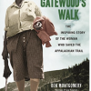 Grandma Gatewood's Hiking Spree