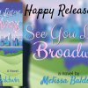 Happy Release Day: SEE YOU LATER BROADWAY