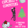 Cupcakes and Computers- an original Chick Lit Christmas Poem by Jena C. Henry