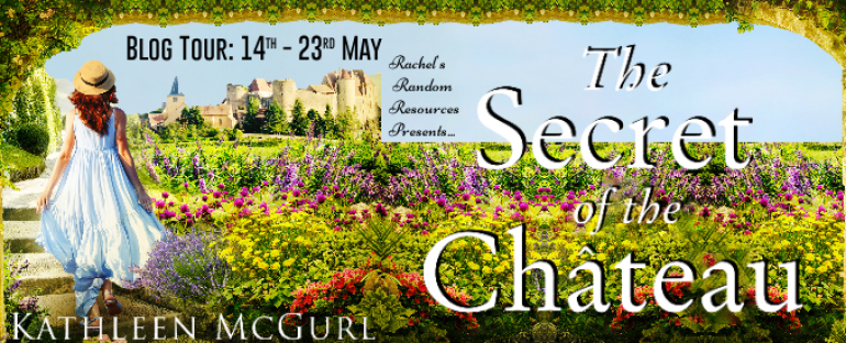 #BlogTour #TheSecretoftheChateau by Kathleen McGurl