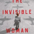 #NewRelease #TheInvisibleWoman #HistoricalFiction #Berkley